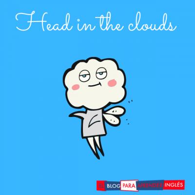 estar con la cabeza en las nubes
